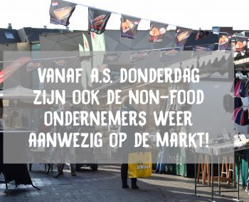 Vanaf a.s. donderdag zijn onze NON-FOOD ondernemers er weer!